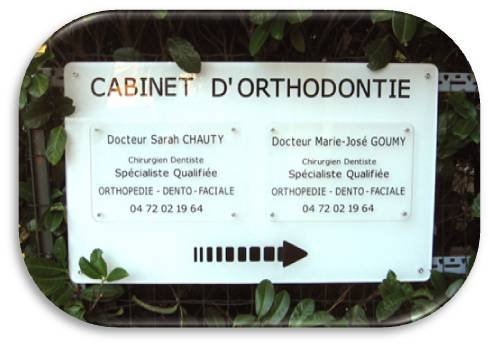 Plaque cabinet d'orthodontie
